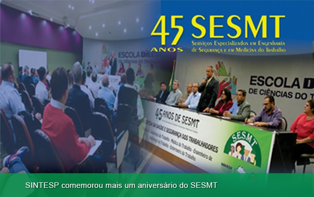 SINTESP comemora 45 anos do SESMT